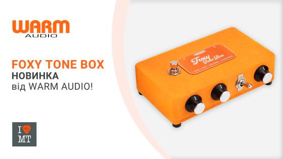 Foxy Tone Box: Новинка от Warm Audio..