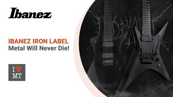 Ibanez Iron Label: Метал никогда не умрет!..
