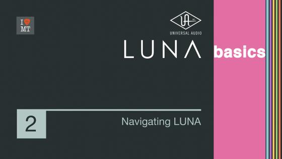 Основи LUNA #2 – Навігація по системі звукозапису ..